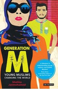 Picture of Generation M: Young Muslims Changing the world