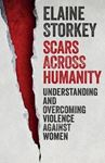 Picture of Scars Across Humanity: Understanding and Overcoming Violence Against Women