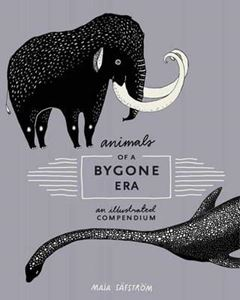Picture of Animals of a Bygone Era: An Illustrated