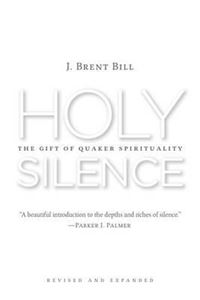 Picture of Holy Silence: Quaker Spirituality