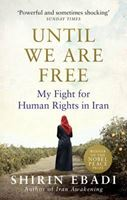 Picture of Until We are Free: My Fight for Human Rights in Iran