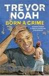 Picture of Born A Crime: Stories from a South African Childhood