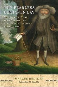 Picture of The Fearless Benjamin Lay: The Quaker Dwarf Who Became the First Revolutionary Abolitionist