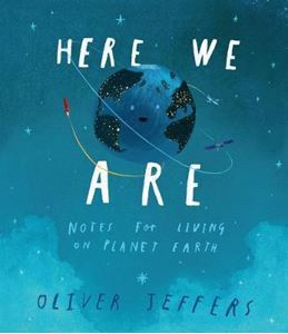 Picture of Here We Are: Notes for Living on Planet