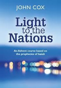 Picture of Light to the Nations: An Advent course based on the prophecies of Isaiah
