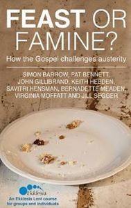 Picture of Feast or Famine: How the Gospel challenges austerity