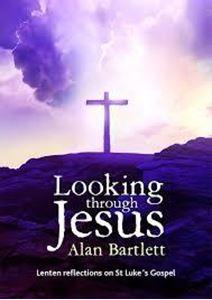 Picture of Looking through Jesus: Lenten reflections on St Luke's Gospel