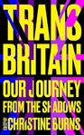 Picture of Trans Britain: our journey from the shadows