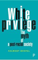 Picture of White Privilege: the myth of a post-racial society
