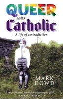 Picture of Queer and Catholic: a life of contradiction