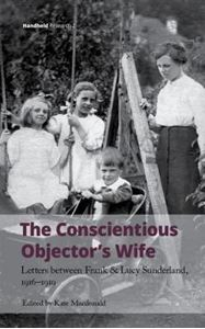 Picture of The Conscientious Objector's Wife: Letters between Frank and Lucy Sunderland, 1916-1919