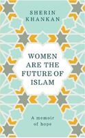 Picture of Women are the Future of Islam: A Memoir of Hope