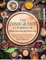 Picture of The Immigrant Cookbook: Recipes that Make the World Great