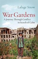 Picture of War Gardens: A Journey Through Conflict