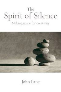 Picture of The Spirit of Silence: Making Space for