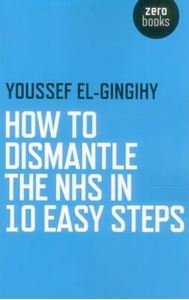 Picture of How to Dismantle the NHS in 10 Easy Step