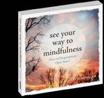 Picture of See Your Way to Mindfulness