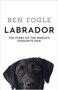 Picture of Labrador - the story of the world's favourite dog