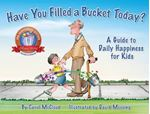 Picture of Have You Filled A Bucket Today?: A Guide