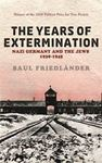 Picture of Nazi Germany and the Jews: The Years of Extermination