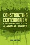 Picture of Constructing Ecoterrorism
