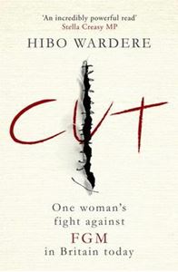 Picture of Cut: One Woman's Fight Against FGM in Britain today