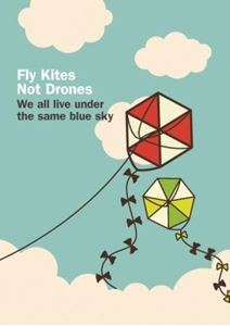 Picture of Fly Kites Not Drones: We all live under the same blue sky