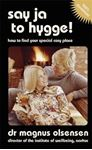 Picture of Say Ja to Hygge!: A Parody: How to Find