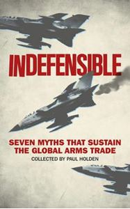 Picture of Indefensible: Seven Myths That Sustain the Global Arms Trade