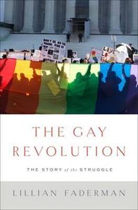 Picture of The Gay Revolution: The Story of the Struggle