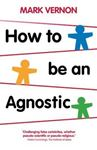 Picture of How to be an Agnostic