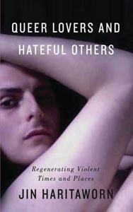 Picture of Queer Lovers and Hateful Others: Regenerating Violent Times and Places