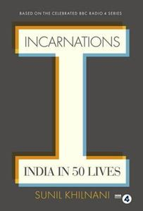Picture of Incarnations: India in 50 Lives