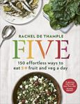 Picture of Five: 150 Effortless Ways to Eat 5+ Fruit and veg a day