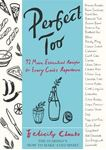 Picture of Perfect Too: 92 More Essential Recipes