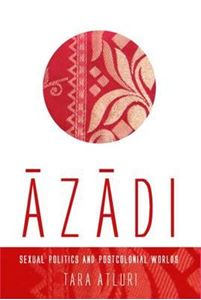 Picture of Azadi: Sexual Politics and Postcolonial Worlds