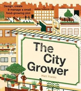 Picture of The City Grower: Design, Create & Manage