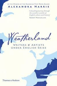 Picture of Weatherland: Writers and Artists Under English Skies