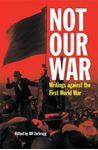 Picture of Not Our War: Writings Against the First World War