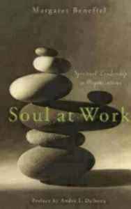 Picture of Soul at Work: Spiritual Leadership in Organizations