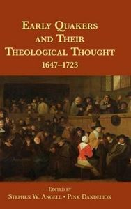 Picture of Early Quakers and Their Theological Thought 1647- 1723