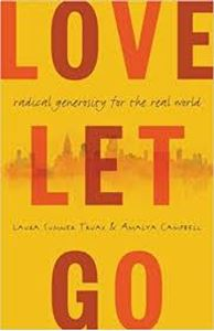Picture of Love Let Go: Radical Generosity for the Real World