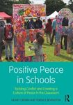 Picture of Positive Peace in Schools: Tackling Conflict and Creating a Culture of Peace in the Classroom