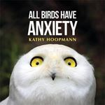 Picture of All Birds Have Anxiety