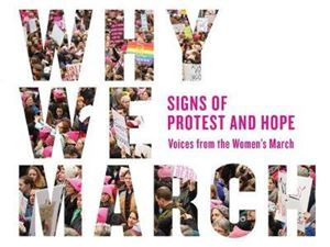 Picture of Why We March: Signs of Protest and Hope