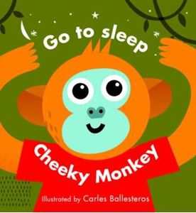 Picture of Little Faces: Go to Sleep, Cheeky Monkey