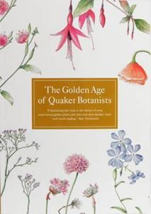 Picture of The Golden Age of Quaker Botanists