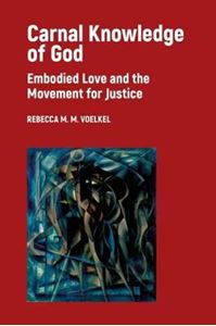 Picture of Carnal Knowledge of God: Embodied Love and the Movement for Justice