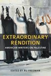 Picture of Extraordinary Rendition: American Writers on Palestine