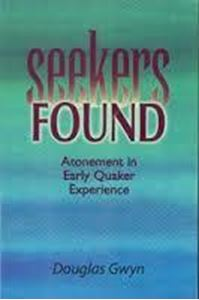 Picture of Seekers Found: Atonement in Early Quaker Experience